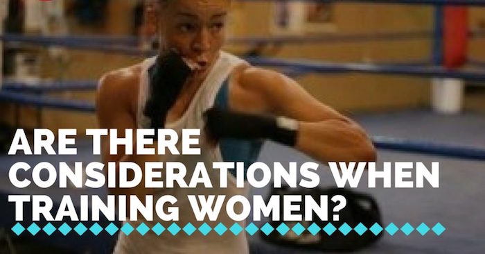 Are there considerations when training women?