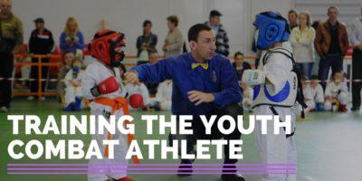 Training The Youth Combat Athlete