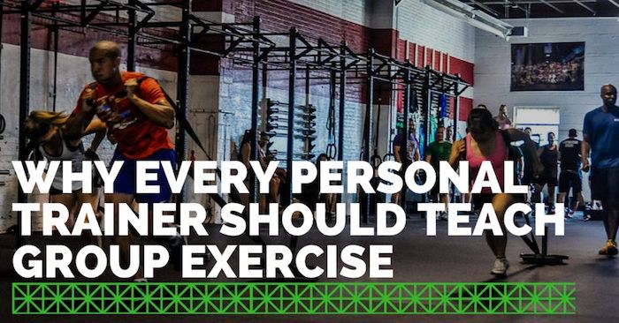 Why Every Personal Trainer Should Teach Group Exercise