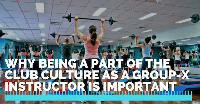 Why Being a Part of the Club Culture as a Group-X Instructor is Important