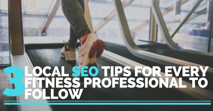 3 Local SEO Tips for Every Fitness Professional to Follow