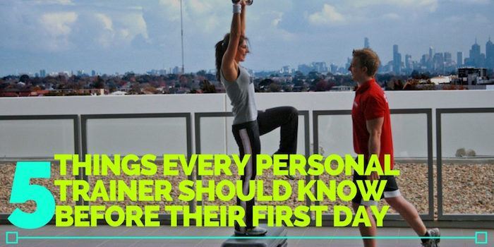 5 Things Every Personal Trainer Should Know Before Their First Day