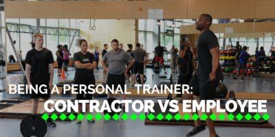 Being a Personal Trainer: Contractor vs Employee