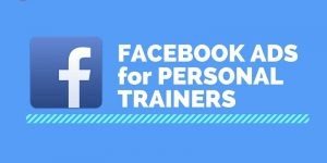 Facebook Ads for Personal Trainers