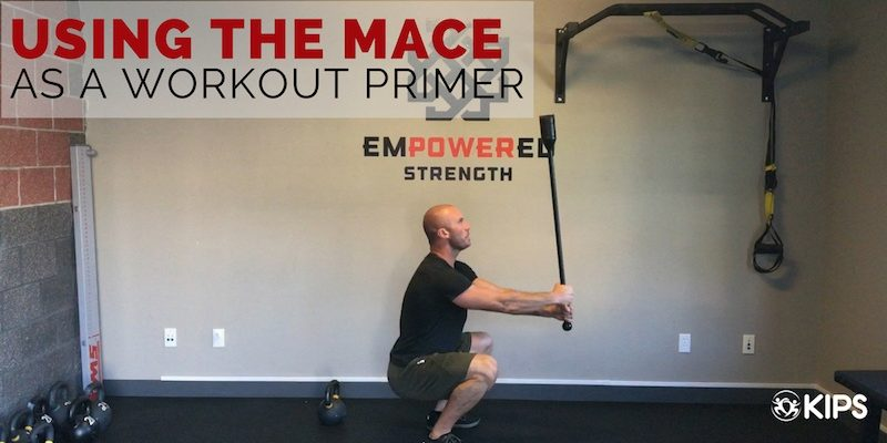 Using the Mace as a Workout Primer