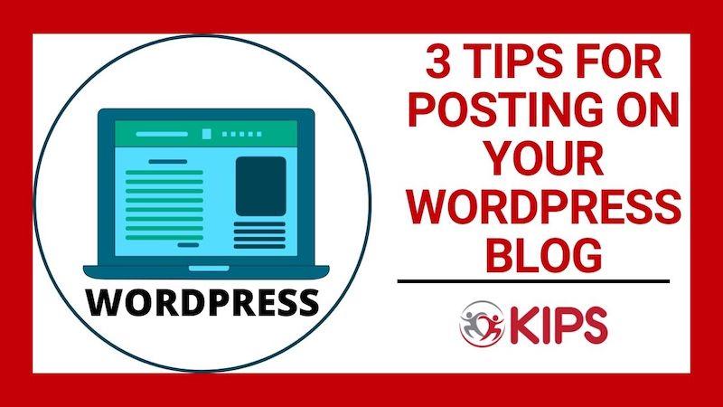 3 Tips for Posting on Your WordPress Blog