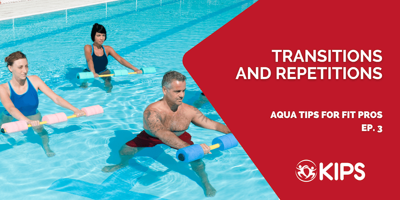 Transitions and Repetitions | Aqua Tips for Fit Pros