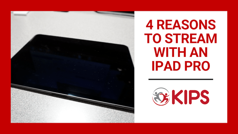 4 Reasons to Stream With an iPad Pro
