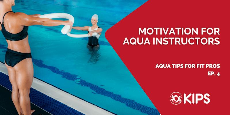 Motivation for Aqua Instructors