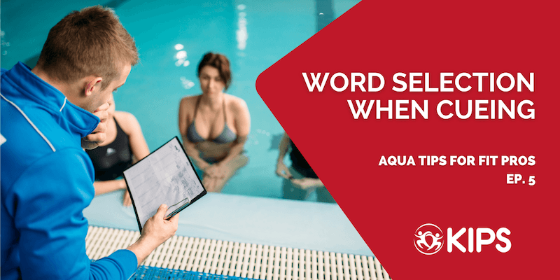 Word Selection When Cueing | Aqua Tips for Fit Pros